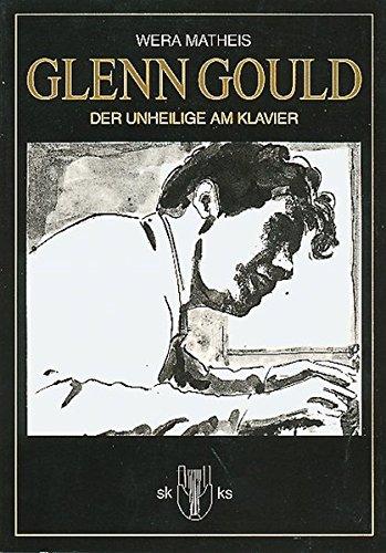 Preisvergleich Produktbild Glenn Gould: Der Unheilige am Klavier (Scanegs kleine Kultur Splitter)