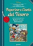 Paperino e l'isola del Tesoro: e altre storie ispirate a Robert Louis Stevenson (Letteratura a fumetti Vol. 10)