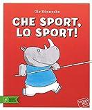 Che sport, lo sport! Ediz. a colori