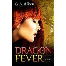 Dragon Fever: Roman (Dragon-Reihe, Band 6)