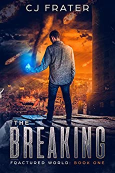 The Breaking: Fractured World: Book One (English Edition) par [Frater, CJ]