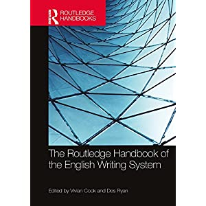 The Routledge Handbook of the English Writing System (Routledge Handbooks in Linguistics) (English Edition)