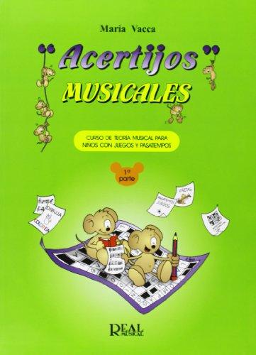 ACERTIJOS MUSICALES: 1 (RM Pedag Lenguaje musical) por Vacca Maria