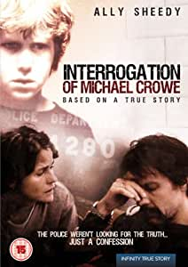 The Interrogation of Michael Crowe [DVD]