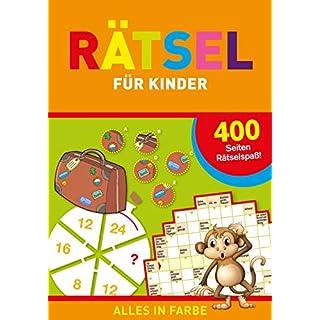 Rätsel für Kinder: 400 Seiten Rätselspaß - Alles in Farbe