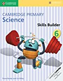 Cover of: Cambridge Primary Science Skills Builder 6 | Fiona Baxter, Liz Dilley