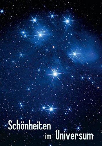 Schönheiten im Universum (Tischaufsteller DIN A5 hoch): Astro-Fotografien von Sonne, Mond, Sternen und Nebeln (Tischaufsteller, 14 Seiten) (CALVENDO...