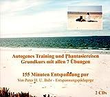 Doppel-CD Autogenes Training und Phantasiereisen Grundkurs mit allen 7 Übungen 155 Minuten Entspannung pur von Peter H. U. Bahr Entspannungspädagoge