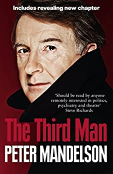 The Third Man: Life at the Heart of New Labour by [Mandelson, Peter]