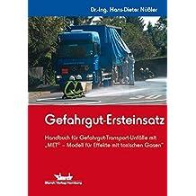 Gefahrgut-Ersteinsatz: Handbuch für Gefahrgut-Transport-Unfälle mit MET© - Modell für Effekte mit toxischen Gasen by Hans-Dieter Nüßler (2013-09-03)