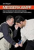 Messerkampf: Realitätsbasiertes Überlebenstraining für Polizeibeamte, Soldaten und Zivilpersonen - Jim Wagner