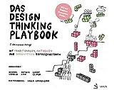 Das Design Thinking Playbook: Mit traditionellen, aktuellen und zukünftigen Erfolgsfaktoren (German Edition)