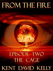 From the Fire - Episode 2: The Cage (English Edition)