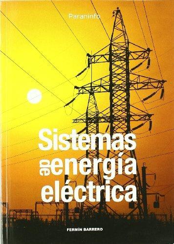 Sistemas de energía eléctrica (Electricidad Electronica) por FERMIN BARRERO GONZALEZ