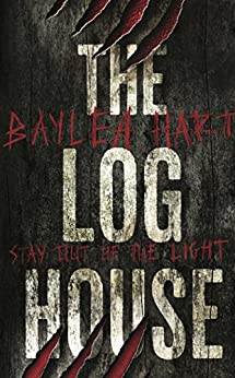 The Log House by [Hart, Baylea]