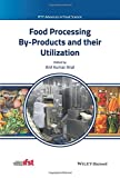 Food Processing By–Products and their Utilization (IFST Advances in Food Science)