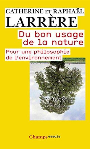 Du bon usage de la nature: Pour une philosophie de l'environnement