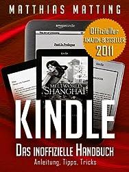 Kindle - das inoffizielle Handbuch zu Kindle Paperwhite, Kindle & Co. Anleitung, Tipps und Tricks.