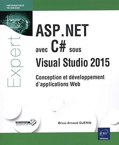 ASP.NET avec C# sous Visual Studio 2015 - Conception et développement d'applications Web par Brice-Arnaud GUÉRIN