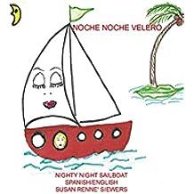 Noche Noche Velero  Spanish/English Version (Nighty Night Sailboat nº 8)