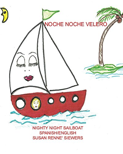 Noche Noche Velero  Spanish/English Version (Nighty Night Sailboat nº 8)