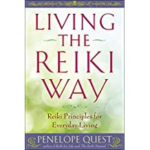 [(Living the Reiki Way: Reiki Principles for Everyday Living)] [Author: Penelope Quest] published on (July, 2013)