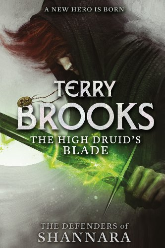 The high druids blade the defenders of shannara ebook terry the high druids blade the defenders of shannara by brooks terry fandeluxe Choice Image