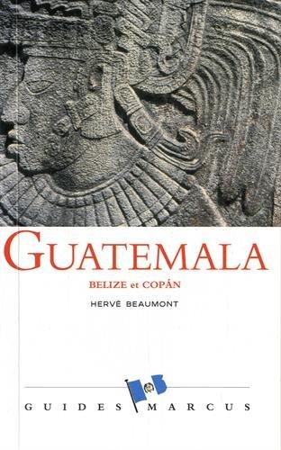 Guatemala : Belize et Copan (Honduras)