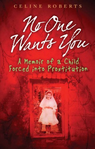 no-one-wants-you-a-memoir-of-a-child-forced-into-prostitution