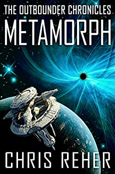 Metamorph: The Outbounder Chronicles by [Reher, Chris]