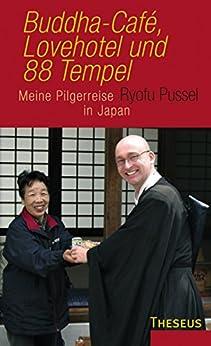 Buddha-Cafe, Lovehotel und 88 Tempel: Meine Pilgerreise in Japan