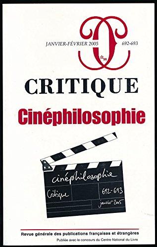 Critique, N° 692-693, Janvier- : Cinéphilosophie par Alain Badiou