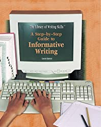 A Step-By-Step Guide to Informative Writing (Library of Writing Skills) by Lauren Spencer (2005-01-01)
