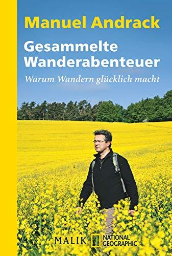Gesammelte Wanderabenteuer: Warum Wandern glücklich macht