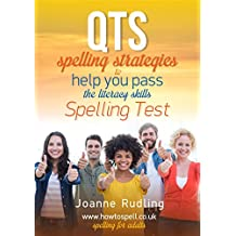 QTS Spelling Strategies to Help You Pass the Literacy Skills Spelling Test (English Edition)
