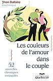 Telecharger Livres Les couleurs de l amour dans le couple 52 nouvelles chroniques conjugales (PDF,EPUB,MOBI) gratuits en Francaise