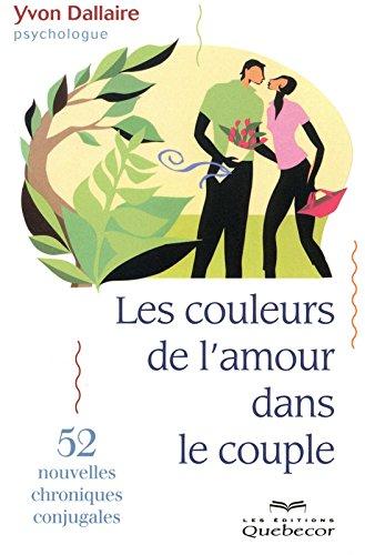 les-couleurs-de-lamour-dans-le-couple-52-nouvelles-chroniques-conjugales