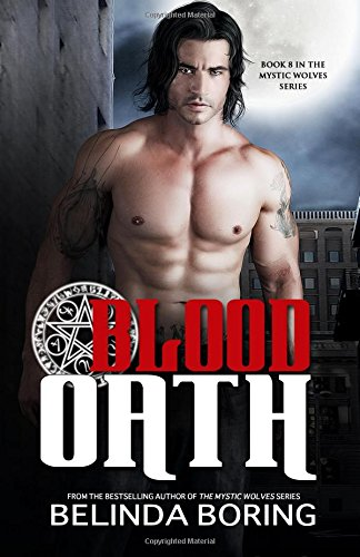 Blood Oath: Volume 8 (The Mystic Wolves)