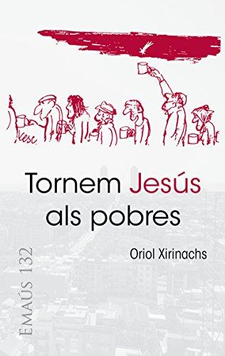 Tornem Jesús als pobres (EMAUS Book 132) (Catalan Edition)