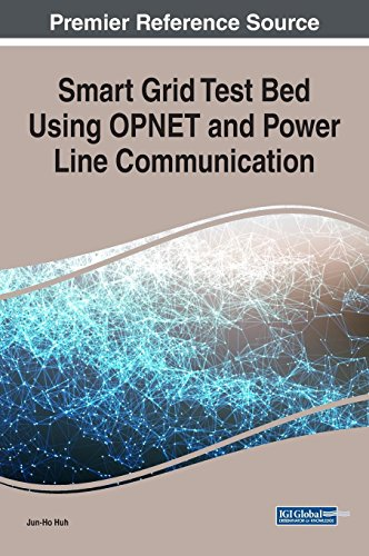 Smart Grid Test Bed Using OPNET and Power Line Communication (Advances in Computer and Electrical Engineering) -