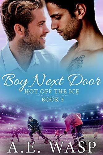 Boy Next Door (Hot Off the Ice Book 5) (English Edition) por A. E. Wasp
