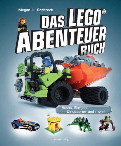 Das LEGO®-Abenteuerbuch: Autos, Burgen, Dinosaurier und mehr!