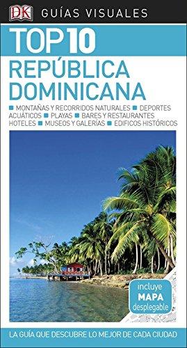 GUÍA VISUAL TOP 10 REPÚBLICA DOMINICANA: La guía que descubre lo mejor de cada ciudad (GUIAS TOP10)