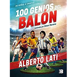 100 Genios del Balón / 100 Soccer Geniuses