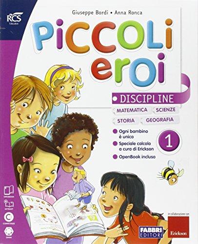 Piccoli eroi. Discipline-Metodo-Quaderno. Per la 1ª classe elementare. Con e-book. Con espansione online