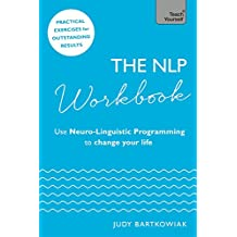 The NLP Workbook: Use Neuro-Linguistic Programming to change your life (Teach Yourself) (English Edition)