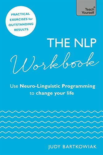 The NLP Workbook: Use Neuro-Linguistic Programming to change your life (Teach Yourself) Epub Descarga gratuita