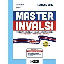 Master INVALSI. Verso la prova nazionale di inglese per la terza media. 8 prove complete, use of English, grammar