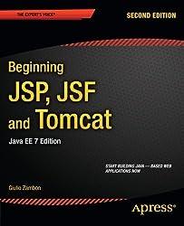 Beginning JSP, JSF and Tomcat: Java Web Development (Expert's Voice in Java) by Giulio Zambon (2012-09-24)