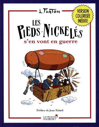 Les Pieds-Nickelés : Les Pieds-Nickelés s'en vont en guerre : Version colorisée inédite